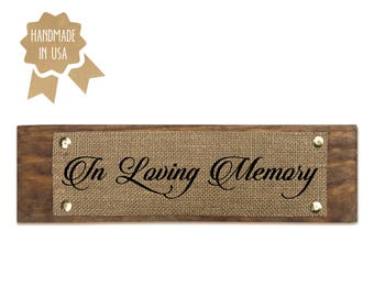 In Loving Memory / Wedding Sign for those lost and missed - BURLAP/WOOD SIGN - Handmade - Rustic Home Wall Decor