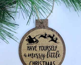 Have Yourself A Merry Little Christmas / Santa and Reindeer / Rustic / Christmas Ornament / Wood Burlap / Christmas Gift