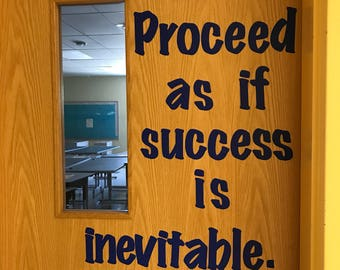 Inspirational Door/Wall Decor - Proceed as if success is inevitable