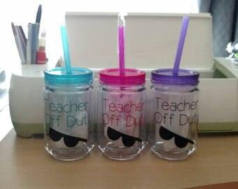 Teacher Off Duty Drinking Glass!
