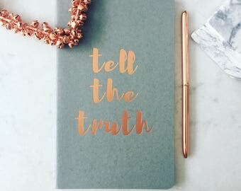 Rose Gold & Pebble Grey 'Tell the truth' foil embossed notebook
