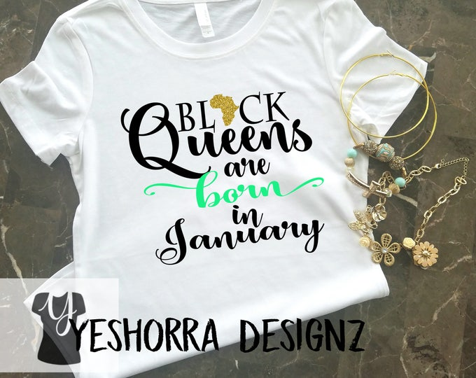 Black Queens are Born in January, Birthday Queen Shirt, Birthday Girl Shirt, 21st Birthday, Birthday Shirt, Birthday Girl, Queens are born