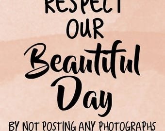 Respect our day DON'T share on social media wedding print  A4 or A3 size