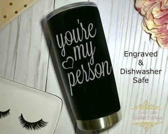 You're My Person ® Engraved 20 oz Stainless Steel Coffee Tumbler Reusable Vacuum Insulated Travel To-Go Mug coffee, tea cup thermos