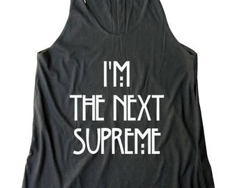 I'M The Next Supreme Shirt Trendy Shirt Gifts Women Fashion Shirt Teen Gifts Shirt Racerback Tank Top Yoga Gym Fitness Workout Gifts Ideas