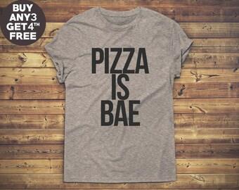 Pizza Is Bae Shirt Funny Quote Shirt Saying Shirt Tumblr Trendy Fashion Slogan Shirt Unisex Tshirt Men Tshirt Women