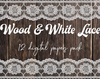 White Lace And Wood Digital Paper, Laces & Natural Wood Backgrounds, 12 Decorative Papers, Rustic Wood Papers With White Laces, BUY5FOR8