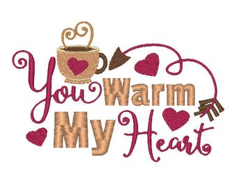 You Warm my Heart Embroidery Design Kitchen Embroidery Designs Filled stitch 4X4 5X7 8X8 6X10 Instant download