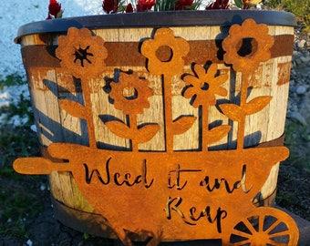 Weed It and Reap Wheelbarrow, Rusty Wheelbarrow, Flowers, Metal Sign