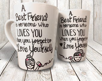 Best Friends Coffee Mug Set - A best friend is someone who Loves you when you forget to love yourself. Gifts for Bestfriends.