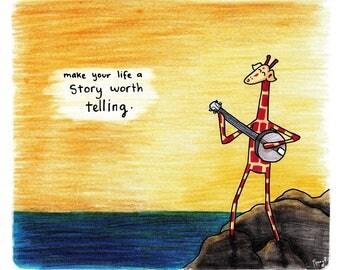 Motivating Giraffe - A story worth telling - 8x11 A4 Print