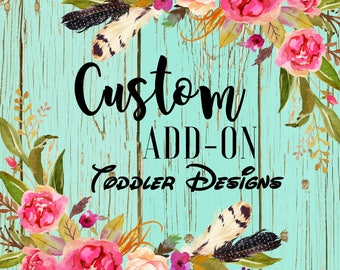 Custom Add-On to any existing Toddler design (back design)