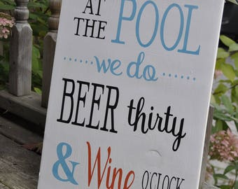 At the Pool we do Beer thirty and Wine O'clock