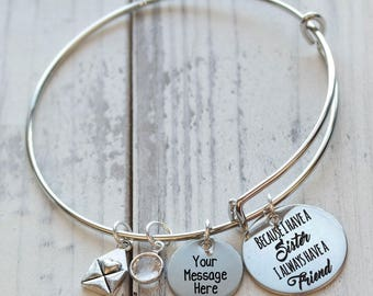 Because I have a Sister Personalized Wire Adjustable Bangle Bracelet