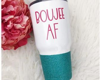 Boujee AF Steel Tumbler - Glitter Tumbler - Glitter Dipped - Glitter Cup - Vacuum Insulated Mug - Boujee - AF - Fancy - Mom Life - Boujee AF