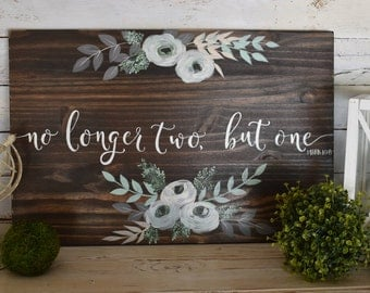 No longer Two, but One | Scripture Verse | Wedding Gift | Rustic Farmhouse Sign | Floral | Hand Painted | Kitchen Decor