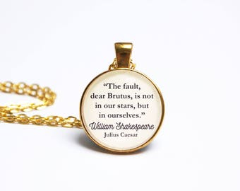 William Shakespeare Quote Pendant. Julius Caesar Necklace. The Fault in Our Stars Book Jewelry Literary Gift. Literary Jewellery Book Lover.