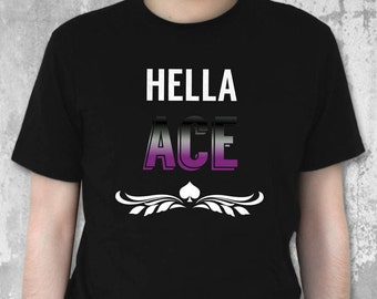 Pride Month Sale! Hella Ace - Asexual Pride Shirt, LGBT Pride - Limited Time Sale!