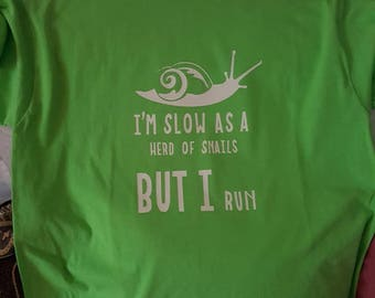 Slow As a Snail Custom made Graphic T-shirt