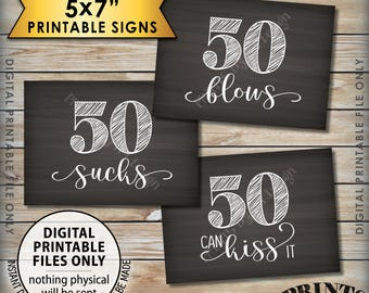 50th Birthday Signs, 50 Sucks 50 Blows 50 Can Kiss It, Candy Bar, Birthday Party Decor, 3 Printable 5x7 Chalkboard Style Instant Downloads