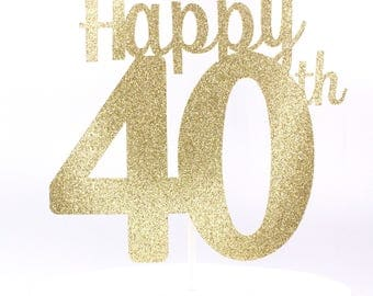Happy 40th Cake Topper, Happy 40th Birthday, Happy 40th Anniversary Cake Topper, 40th Birthday Decor, 40th Anniversary - Choose your colors