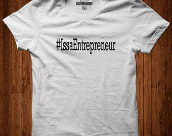 Issa Entrepreneur, Entrepreneur shirt, Entrepreneur Gift, Entrepreneur T-shirt, New Business Owner Gift, Business Owner Gift