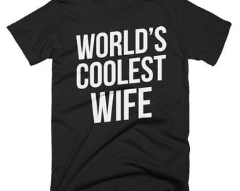 Worlds Coolest Wife T-Shirt, Funny, Best Wife T-Shirt, Birthday Gift, Present For Wife