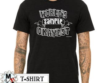 World's Okayest Funny Shirt - Personalized Men's Shirt Custom Shirt - World's Okayest Dad, Okayest Uncle, Okayest Brother, Okayest Son