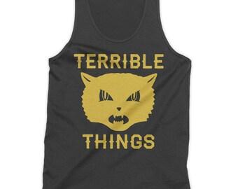 Terrible things Tank Top