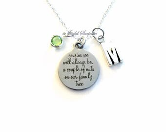 Cousin Jewelry Necklace Gift for cousins we will always be a couple of nuts on our family tree Initial Birthstone birthday Christmas present