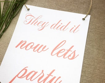 """Wedding Sign - """"They did it, now lets party"""", Wedding Banner Flag, Page Boy Sign, Flower Girl Sign, Aisle Sign"""