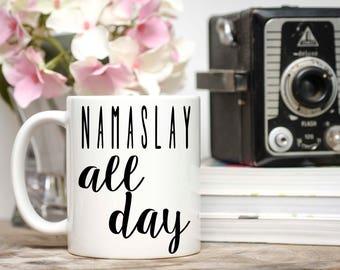 Namaslay All Day, Namaste Mug, Yoga, Yoga Gift, Yoga Mugs, Namaste Mug, Boss Lady, Boss Girl, Yoga Everyday, Yoga Hobby, Yoga Stuff
