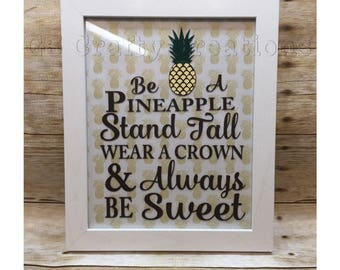 Be a Pineapple framed quote, pineapple quote, framed pineapple quote, be a pineapple, gift for teen girl, gift for tween girl,