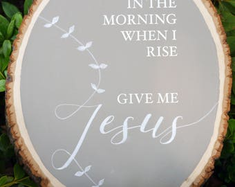 Give Me Jesus Chalkboard Sign | Inspirational Wood Sign | Wood Slice | Wood Plaque | Rustic Home Decor