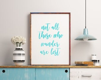 Inspirational wall art, Not all who wander are lost, Inspirational quote, Travel art print poster, Wall decor, Motivational print