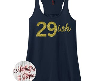 29ish, Forever 29, Happy Birthday, Birthday Girl, Women's Racerback Tank Top in 9 Colors in Sizes Small-4X, Plus Size
