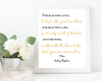 Audrey Hepburn For beautiful eyes look for the good in others; for beautiful lips... Quote Print Instant Download Printable Art