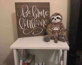 Be Brave sign - woodland nursery - arrows - be brave little one