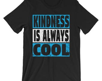 Kind Is The New Cool Shirt - Choose Kind Movement Anti Bullying Teacher Tee Shirt - Great Educator Gift