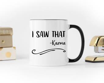 Karma Coffee Mug, Funny Best Friend Gift, Sarcastic Mug, Karma Mug, Coworker Gift, Funny Coffee Mug, College Student Gift, Funny Mug