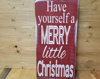 Have Yourself A Merry Little Christmas Sign-Christmas Decor-Rustic Holiday Sign