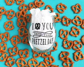 I Love You More Than Pretzel Day - The Office Pretzel Day 15oz Stemless Wine Glass - Valentines Day Gift - The Office Wine Glass