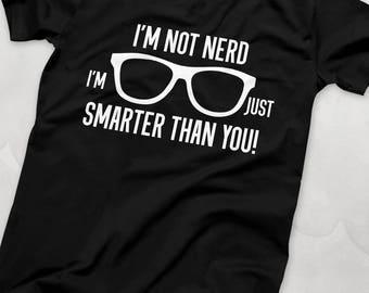 Nerd shirt - Nerdy boyfriend gift - Funny t-shirt - I'm not nerd I'm just smarter than you