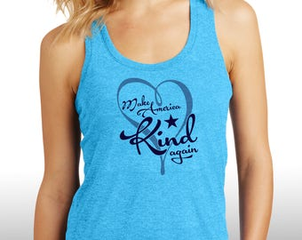 Make America Kind Again, Be Kind, Ladies Tank, Inspirational Ladies, Positive Inspiration, Gift for Her, Inspire,Kindness, Love, Peace
