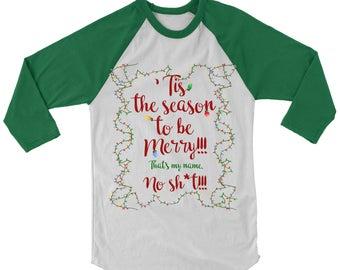 Tis The Season To Get Merry. Funny Christmas Shirt. Ugly Christmas Shirt. Funny Christmas Vacation Shirt. Christmas Party. Gift.