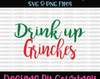 Drink up Grinches SVG File/ PNG File | Christmas SVG | Christmas Cut Files | Grinch svg | Wine svg