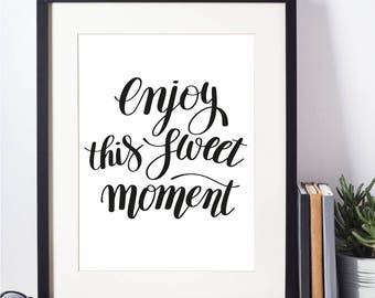 Matte Poster Print Quote - Enjoy This Sweet Moment