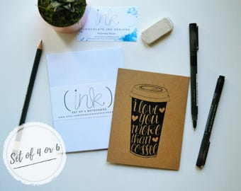 I Love You More Than Coffee Hand Drawn Note Cards With Envelopes/Anniversary/Valentines Day