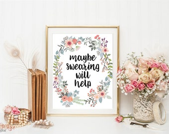 Office decor, Maybe swearing will help, floral funny office decor, funny office quote, inspirational print, cubicle accessories