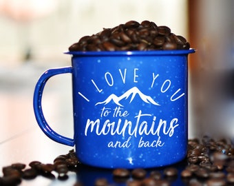 I Love You to the Mountains - Enamel Camping Mug